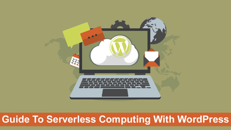 Guide To Serverless Computing With WordPress
