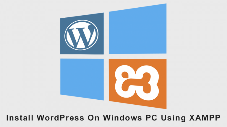 Install WordPress On Windows PC Using XAMPP