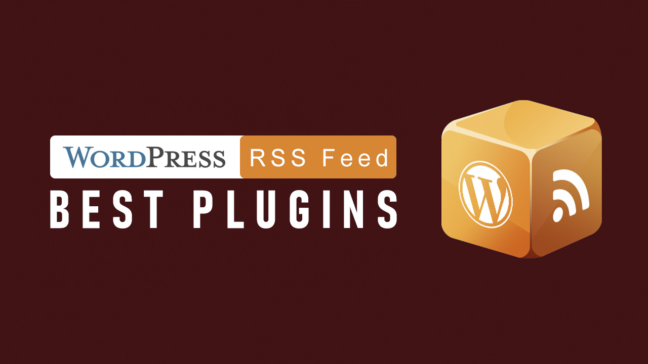 Best Free RSS Feed Plugins for WordPress for 2019
