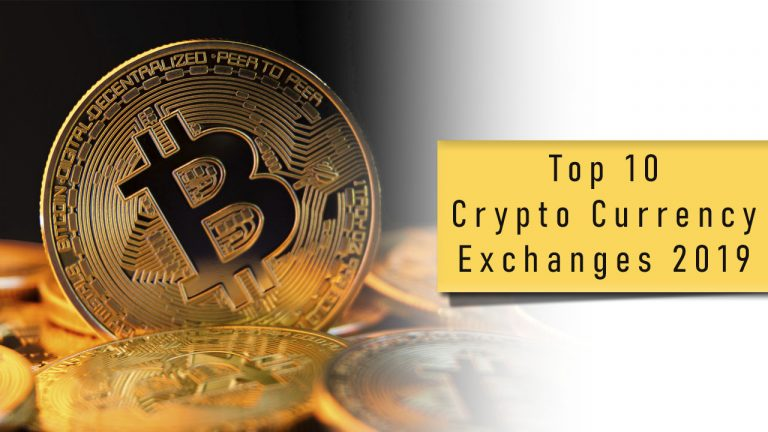 Top 10 Crypto Currency Exchanges 2019
