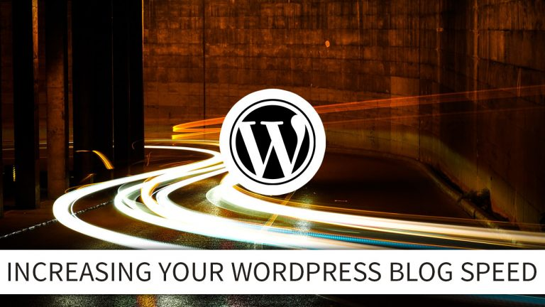 Tips For Increasing Your WordPress Blog Speed