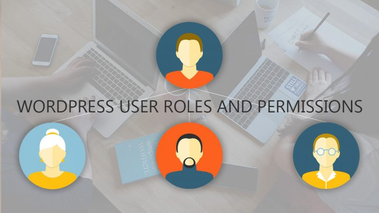 What Are WordPress User Roles and Permissions: Guide