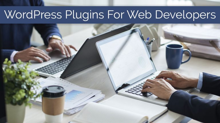 WordPress Plugins a Web Developer must have