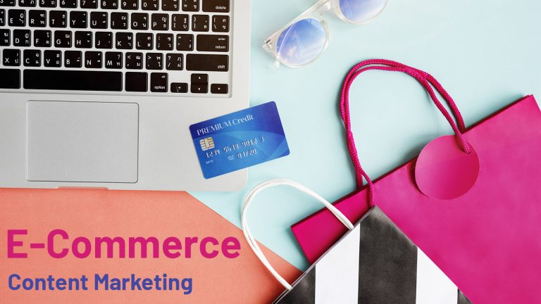How To Do Content Marketing For E-Commerce The Right Way